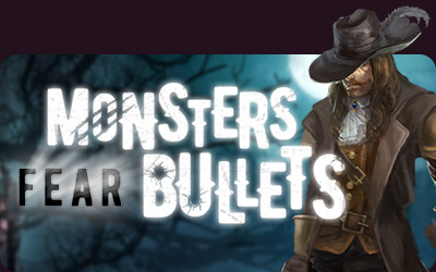 Monsters Fear Bullets